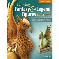 Carving Fantasy & Legend Figures in Wood - Revised Edition
